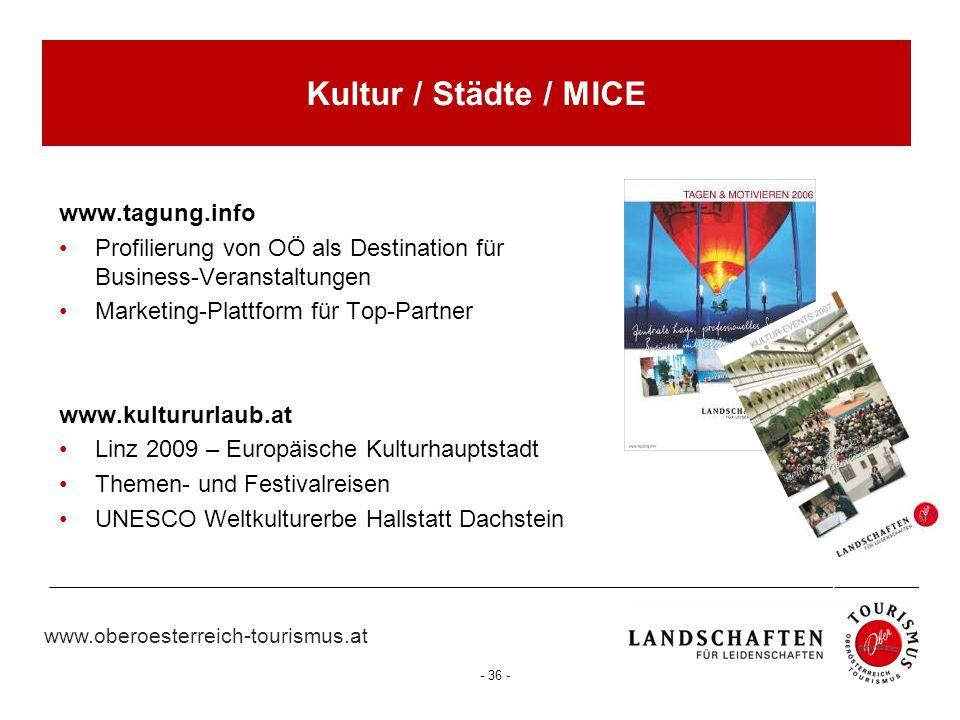 www.oberoesterreich-tourismus.at - 36 - Kultur / Städte / MICE www.tagung.info Profilierung von OÖ als Destination für Business-Veranstaltungen Market