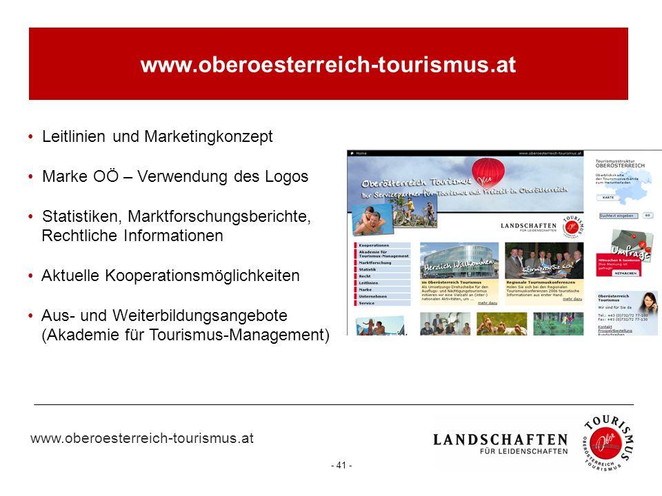 www.oberoesterreich-tourismus.at - 41 - Leitlinien und Marketingkonzept Marke OÖ – Verwendung des Logos Statistiken, Marktforschungsberichte, Rechtlic
