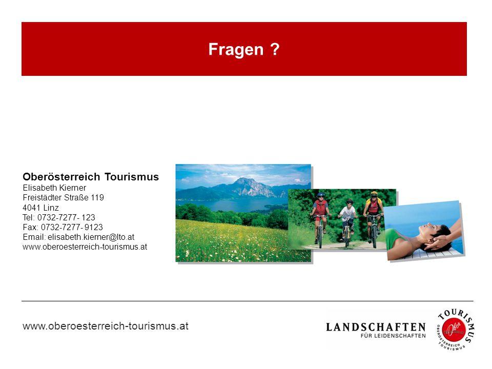 Fragen ? Oberösterreich Tourismus Elisabeth Kierner Freistädter Straße 119 4041 Linz Tel: 0732-7277- 123 Fax: 0732-7277- 9123 Email: elisabeth.kierner