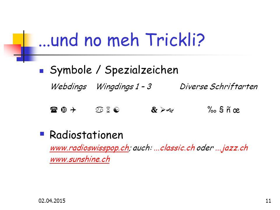 02.04.201511...und no meh Trickli.