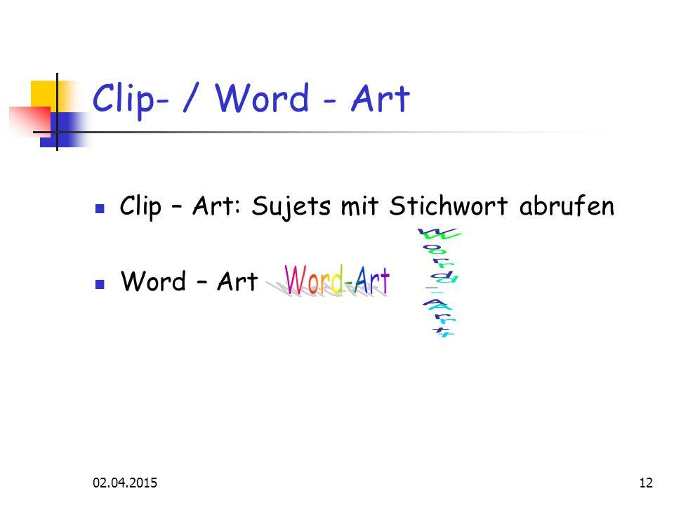 02.04.201512 Clip- / Word - Art Clip – Art: Sujets mit Stichwort abrufen Word – Art