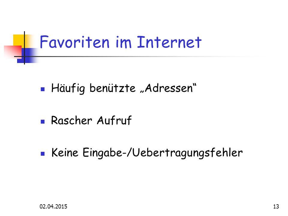 """02.04.201513 Favoriten im Internet Häufig benützte """"Adressen Rascher Aufruf Keine Eingabe-/Uebertragungsfehler"""
