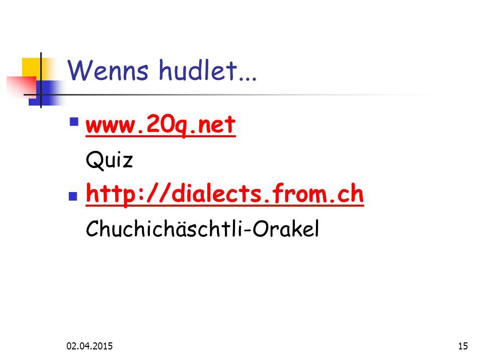 02.04.201515 Wenns hudlet...