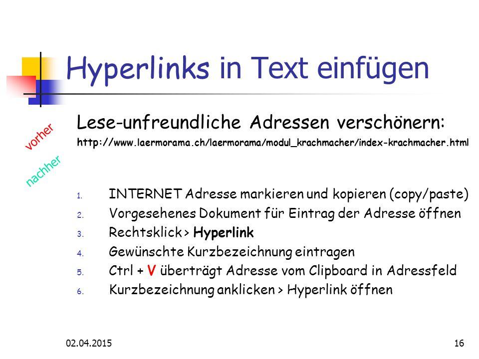 02.04.201516 Hyperlinks in Text einfügen Lese-unfreundliche Adressen verschönern: http:// www.laermorama.ch/laermorama/modul_krachmacher/index-krachmacher.html 1.