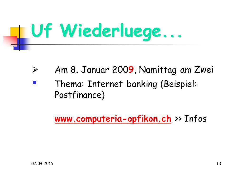 02.04.201518 Uf Wiederluege...  Am 8.
