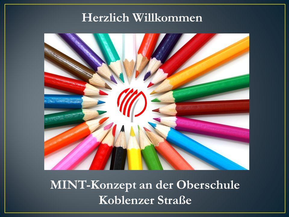 MINT-Konzept an der Oberschule Koblenzer Straße Herzlich Willkommen