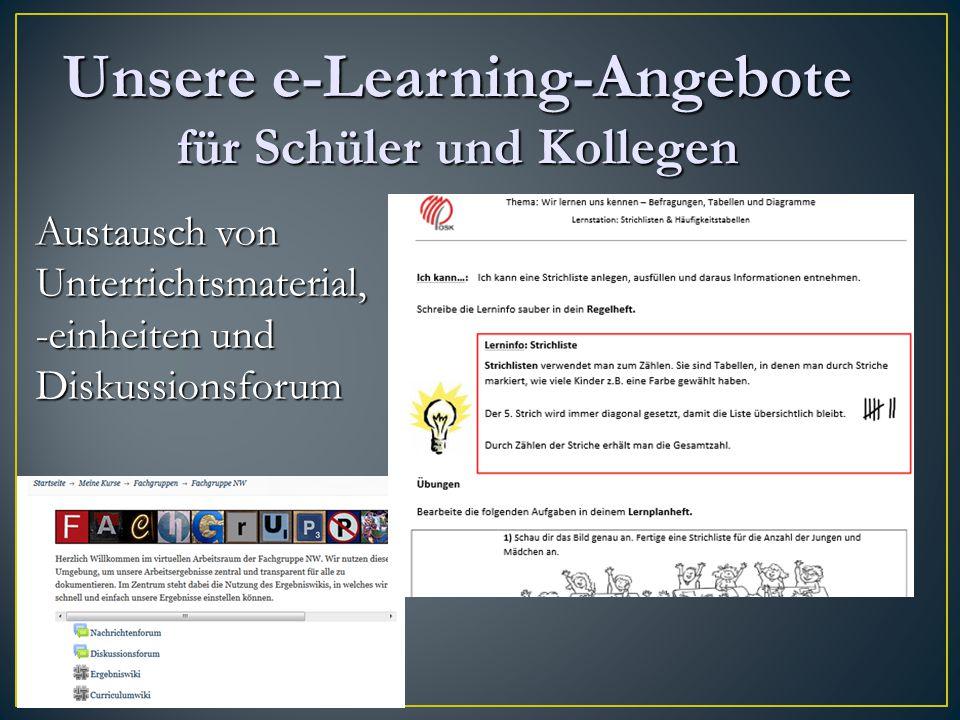Austausch von Unterrichtsmaterial, -einheiten und Diskussionsforum Unsere e-Learning-Angebote für Schüler und Kollegen