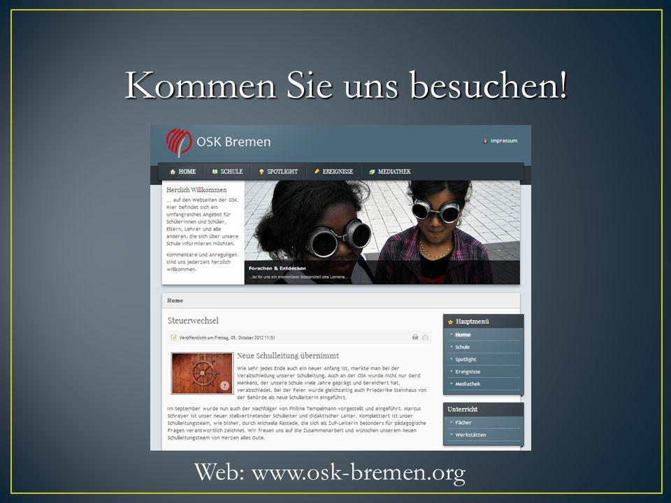 Kommen Sie uns besuchen! Web: www.osk-bremen.org