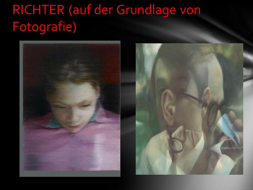 In der Porträtmalerei von GERHARD RICHTER (auf der Grundlage von Fotografie)