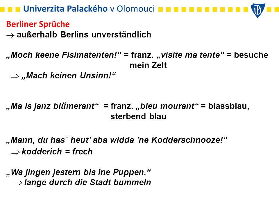 """Berliner Sprüche  außerhalb Berlins unverständlich """"Moch keene Fisimatenten! = franz."""