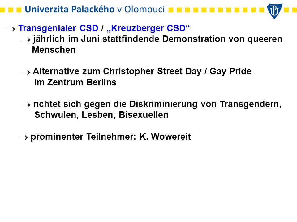 """ Transgenialer CSD / """"Kreuzberger CSD  jährlich im Juni stattfindende Demonstration von queeren Menschen  Alternative zum Christopher Street Day / Gay Pride im Zentrum Berlins  richtet sich gegen die Diskriminierung von Transgendern, Schwulen, Lesben, Bisexuellen  prominenter Teilnehmer: K."""