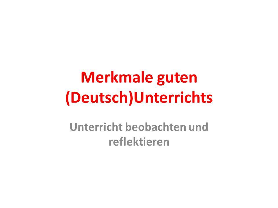 Merkmale guten (Deutsch)Unterrichts Unterricht beobachten und reflektieren