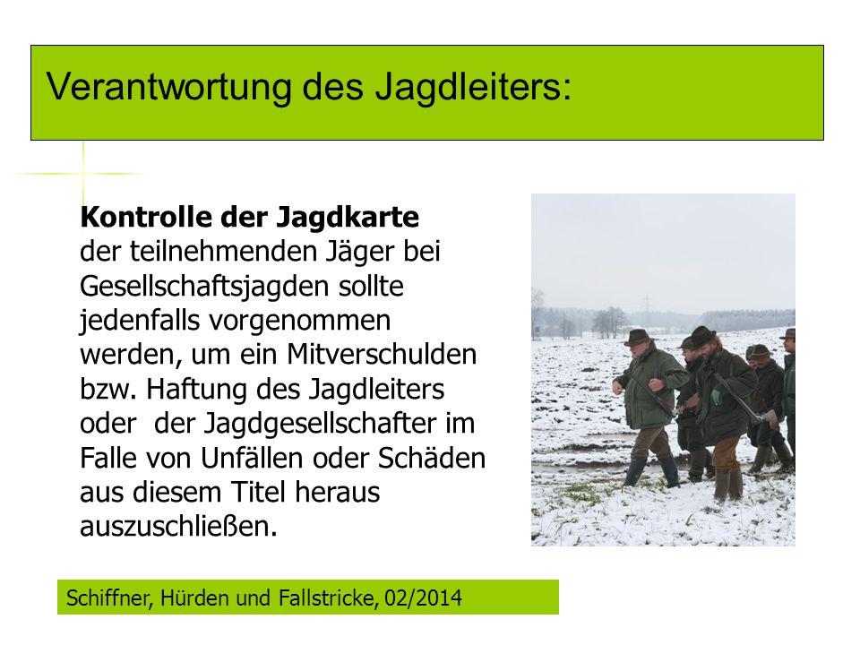 Verantwortung des Jagdleiters: Kontrolle der Jagdkarte der teilnehmenden Jäger bei Gesellschaftsjagden sollte jedenfalls vorgenommen werden, um ein Mi