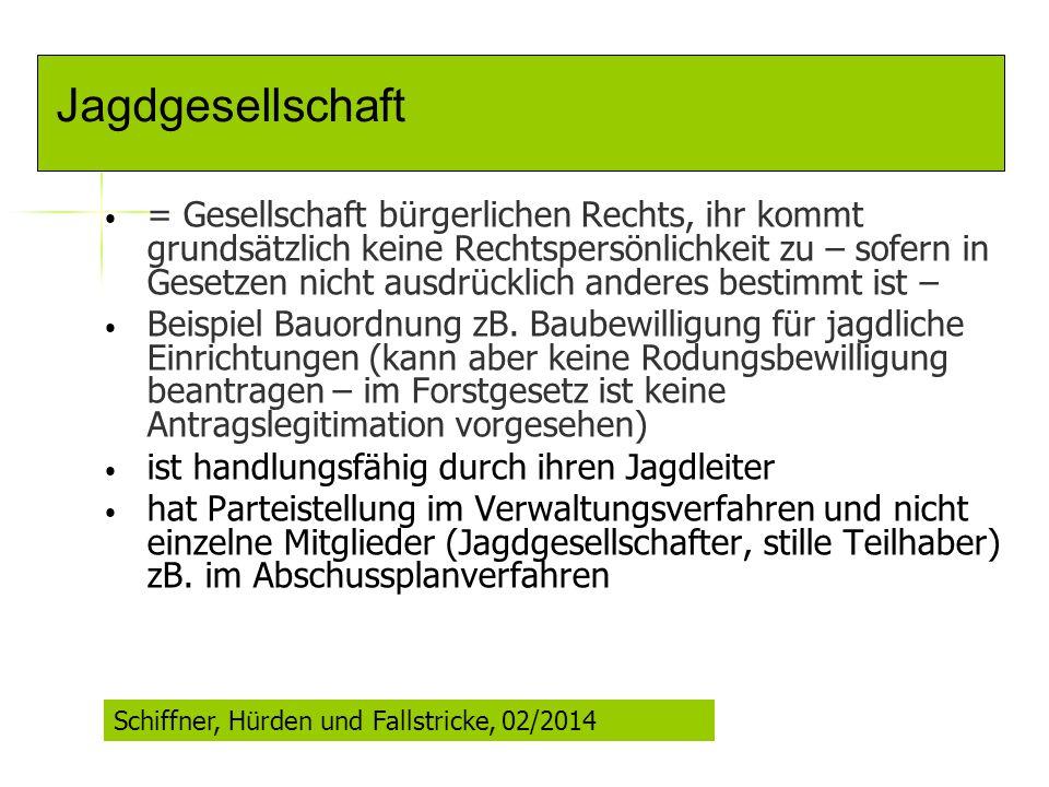 Jagdgesellschaft handelt durch den bevollmächtigten Jagdleiter (zB.