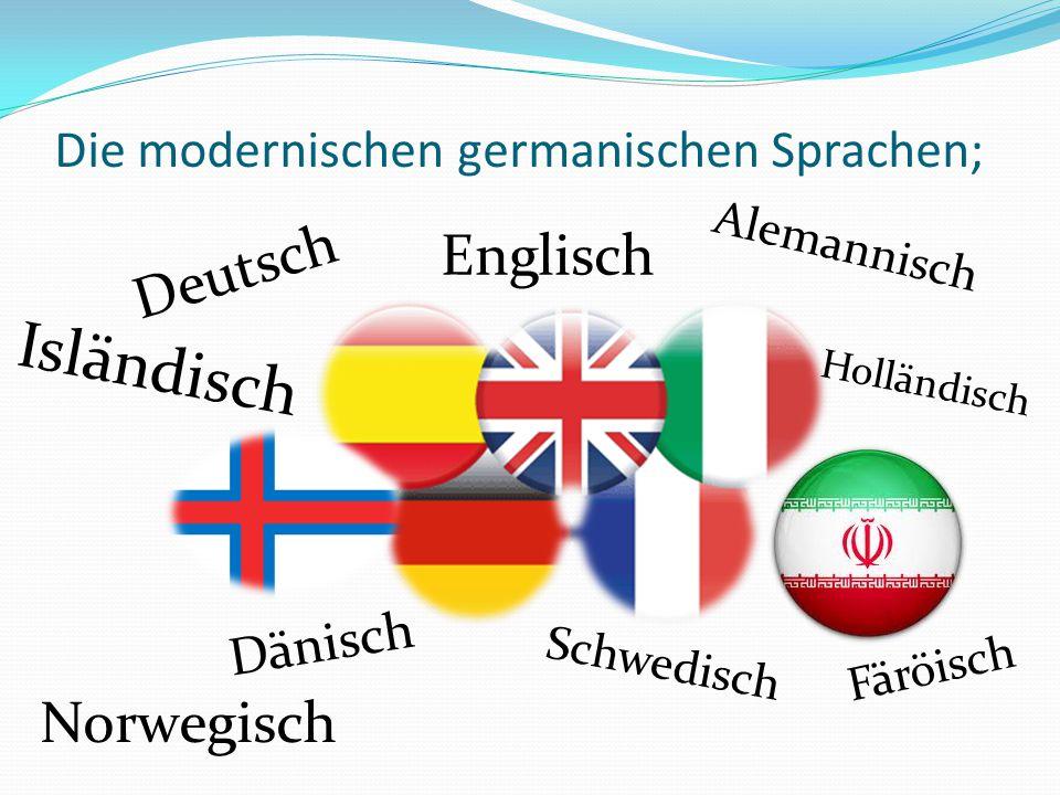 Die modernischen germanischen Sprachen; Englisch Deutsch Alemannisch Holländisch Dänisch Schwedisch Norwegisch Isländisch Färöisch