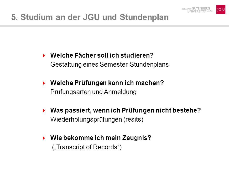 5.Studium an der JGU und Stundenplan  Welche Fächer soll ich studieren.