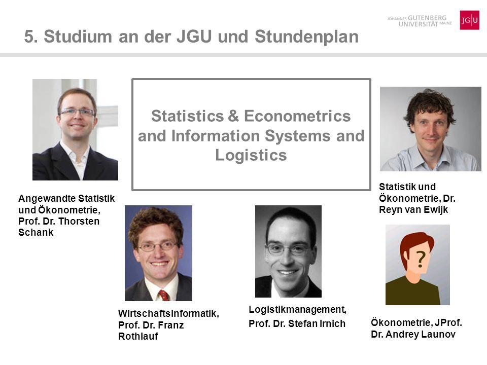 5. Studium an der JGU und Stundenplan Statistics & Econometrics and Information Systems and Logistics Wirtschaftsinformatik, Prof. Dr. Franz Rothlauf