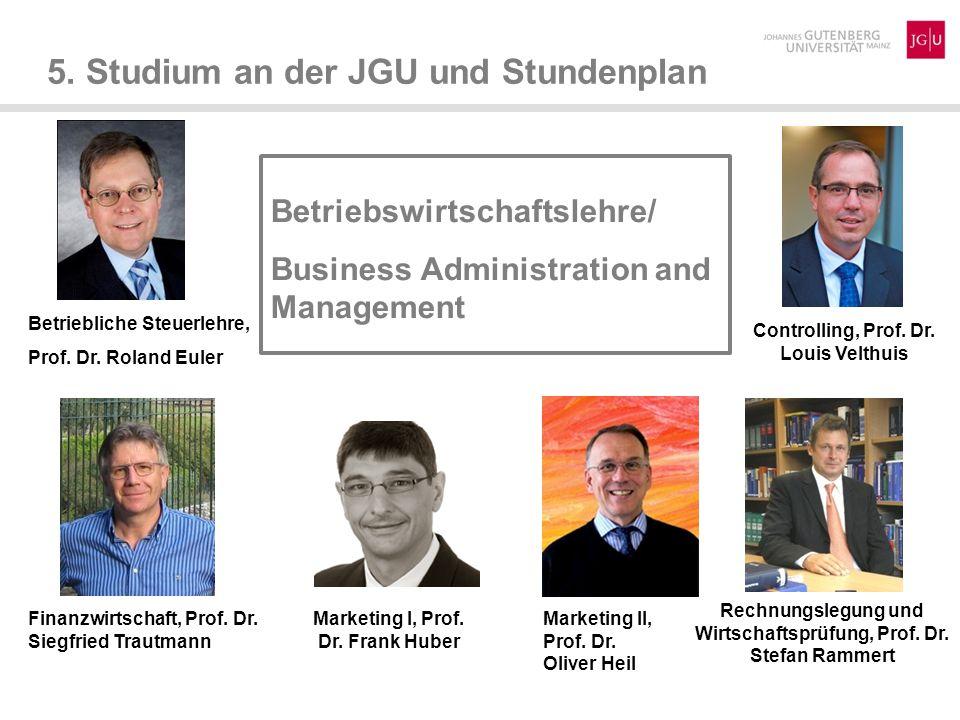 5. Studium an der JGU und Stundenplan Betriebswirtschaftslehre/ Business Administration and Management Betriebliche Steuerlehre, Prof. Dr. Roland Eule