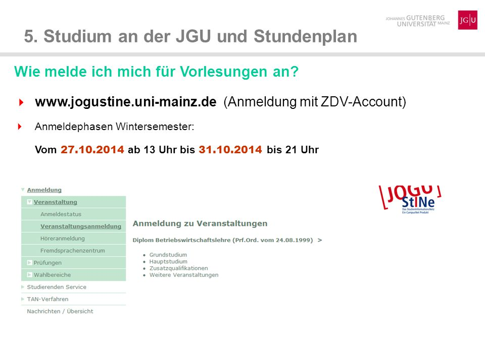 5.Studium an der JGU und Stundenplan Wie melde ich mich für Vorlesungen an.