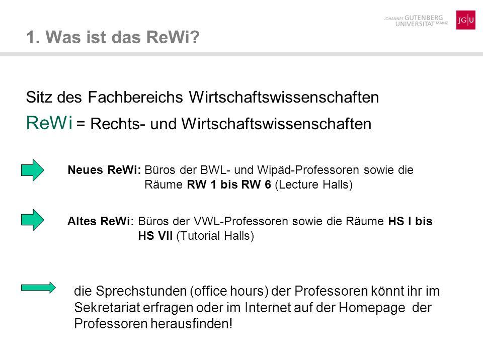 Sitz des Fachbereichs Wirtschaftswissenschaften ReWi = Rechts- und Wirtschaftswissenschaften die Sprechstunden (office hours) der Professoren könnt ihr im Sekretariat erfragen oder im Internet auf der Homepage der Professoren herausfinden.