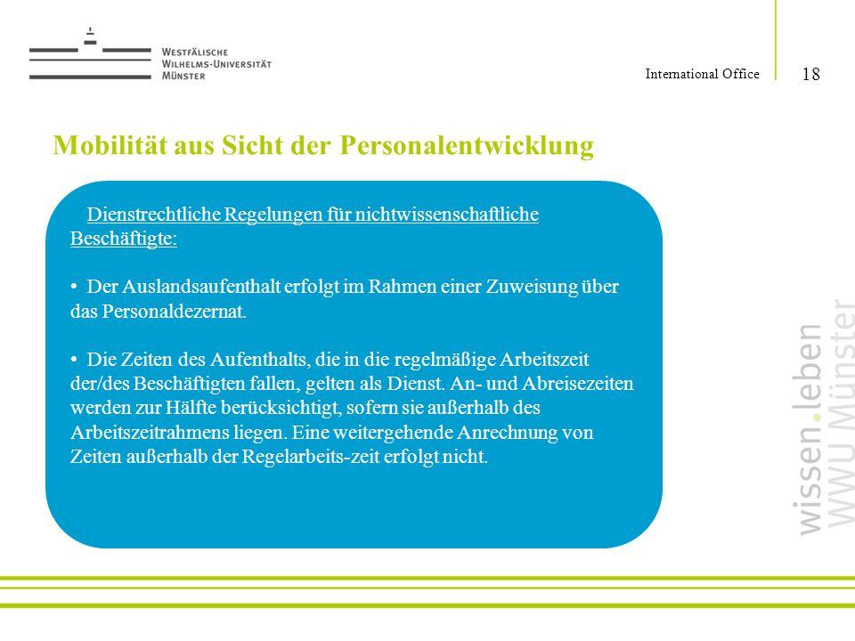 18 International Office Mobilität aus Sicht der Personalentwicklung Dienstrechtliche Regelungen für nichtwissenschaftliche Beschäftigte: Der Auslandsa