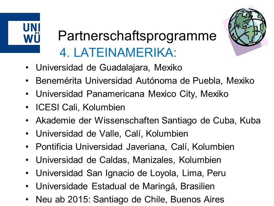 Partnerschaftsprogramme 4. LATEINAMERIKA: Universidad de Guadalajara, Mexiko Benemérita Universidad Autónoma de Puebla, Mexiko Universidad Panamerican