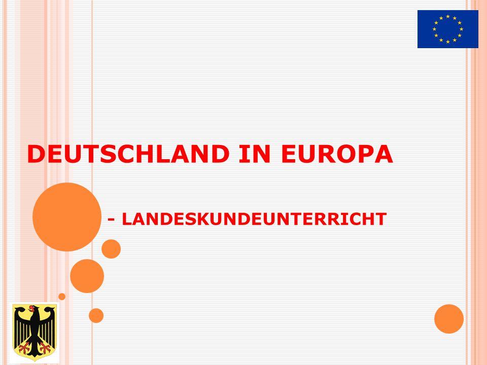 DEUTSCHLAND IN EUROPA - LANDESKUNDEUNTERRICHT