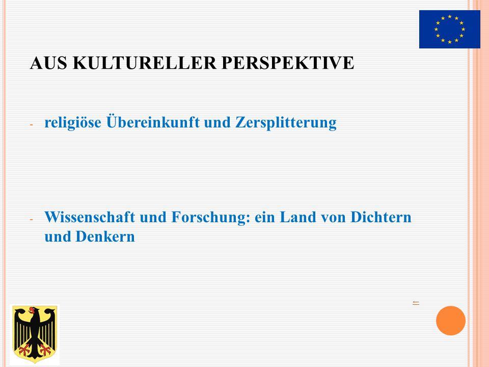 AUS KULTURELLER PERSPEKTIVE - religiöse Übereinkunft und Zersplitterung - Wissenschaft und Forschung: ein Land von Dichtern und Denkern ←