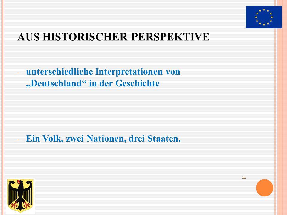 """AUS HISTORISCHER PERSPEKTIVE - unterschiedliche Interpretationen von """"Deutschland in der Geschichte - Ein Volk, zwei Nationen, drei Staaten."""