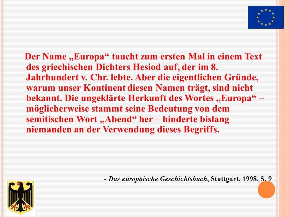 """Der Name """"Europa taucht zum ersten Mal in einem Text des griechischen Dichters Hesiod auf, der im 8."""