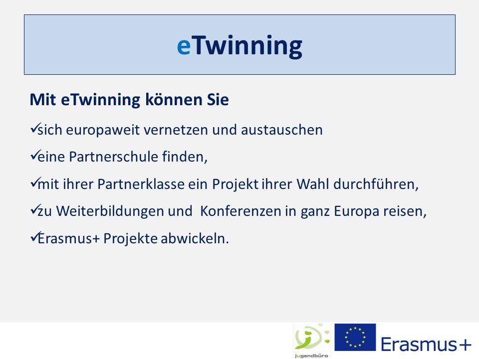 eTwinning Mit eTwinning können Sie sich europaweit vernetzen und austauschen eine Partnerschule finden, mit ihrer Partnerklasse ein Projekt ihrer Wahl