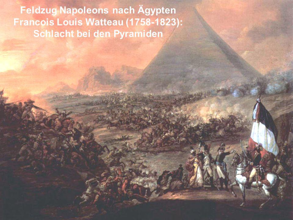 Feldzug Napoleons nach Ägypten Francois Louis Watteau (1758-1823): Schlacht bei den Pyramiden