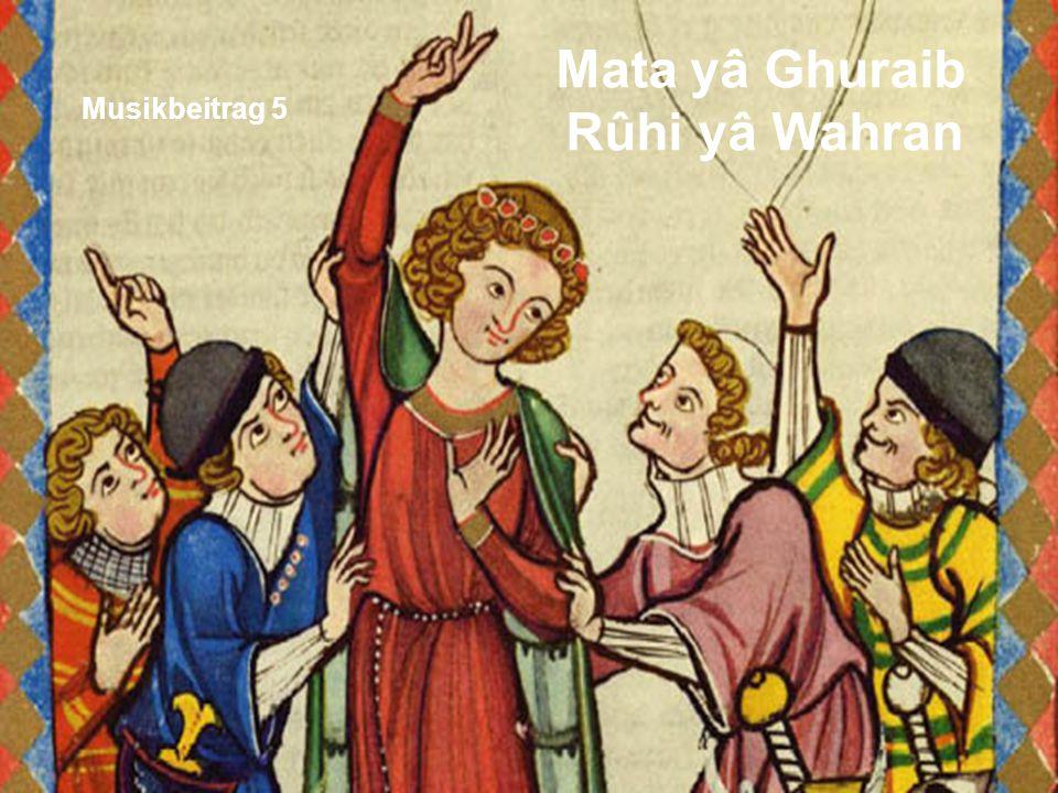 Musikbeitrag 5 Mata yâ Ghuraib Rûhi yâ Wahran