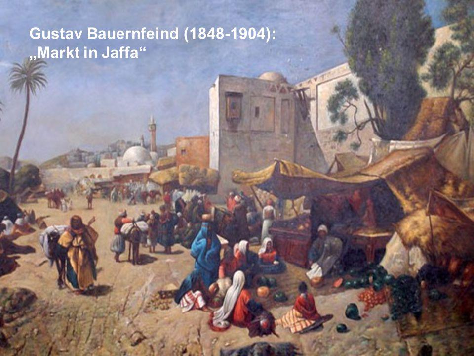 """Gustav Bauernfeind (1848-1904): """"Markt in Jaffa"""""""