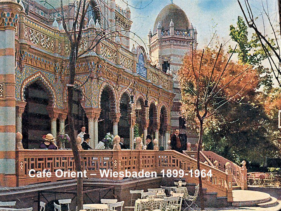 Café Orient – Wiesbaden 1899-1964