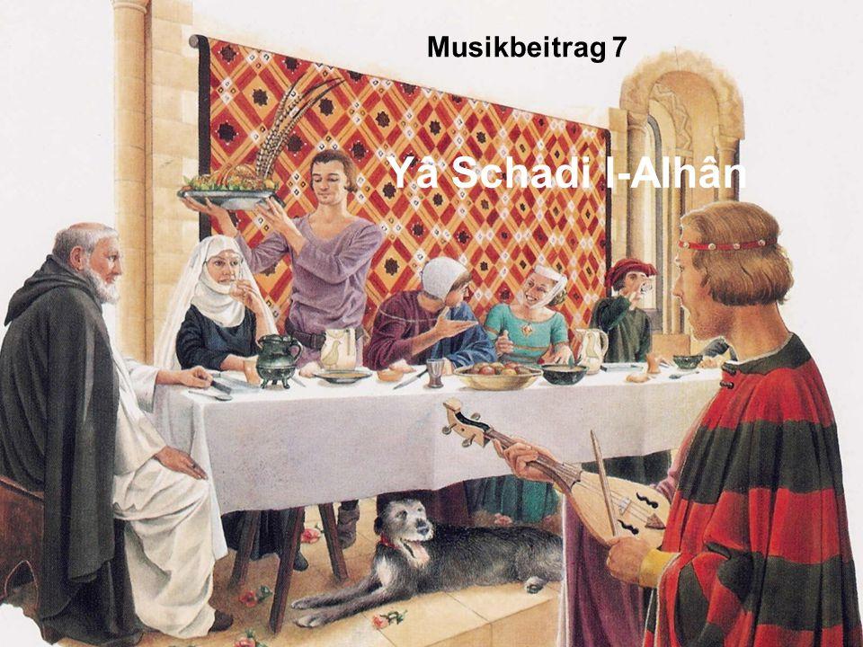 Musikbeitrag 7 Yâ Schadi l-Alhân