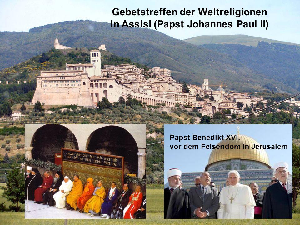 Gebetstreffen der Weltreligionen in Assisi (Papst Johannes Paul II) Papst Benedikt XVI. vor dem Felsendom in Jerusalem