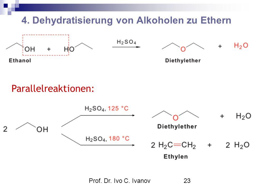 Prof. Dr. Ivo C. Ivanov23 4. Dehydratisierung von Alkoholen zu Ethern Parallelreaktionen: