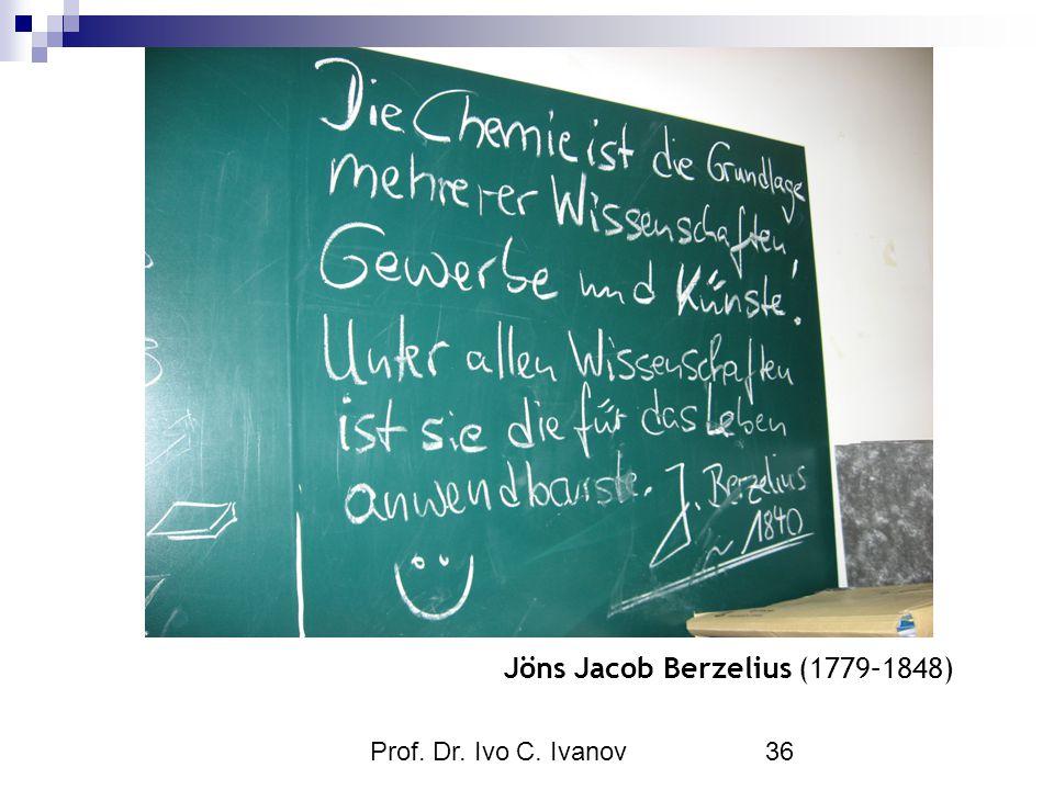 Prof. Dr. Ivo C. Ivanov36 Jöns Jacob Berzelius (1779–1848)