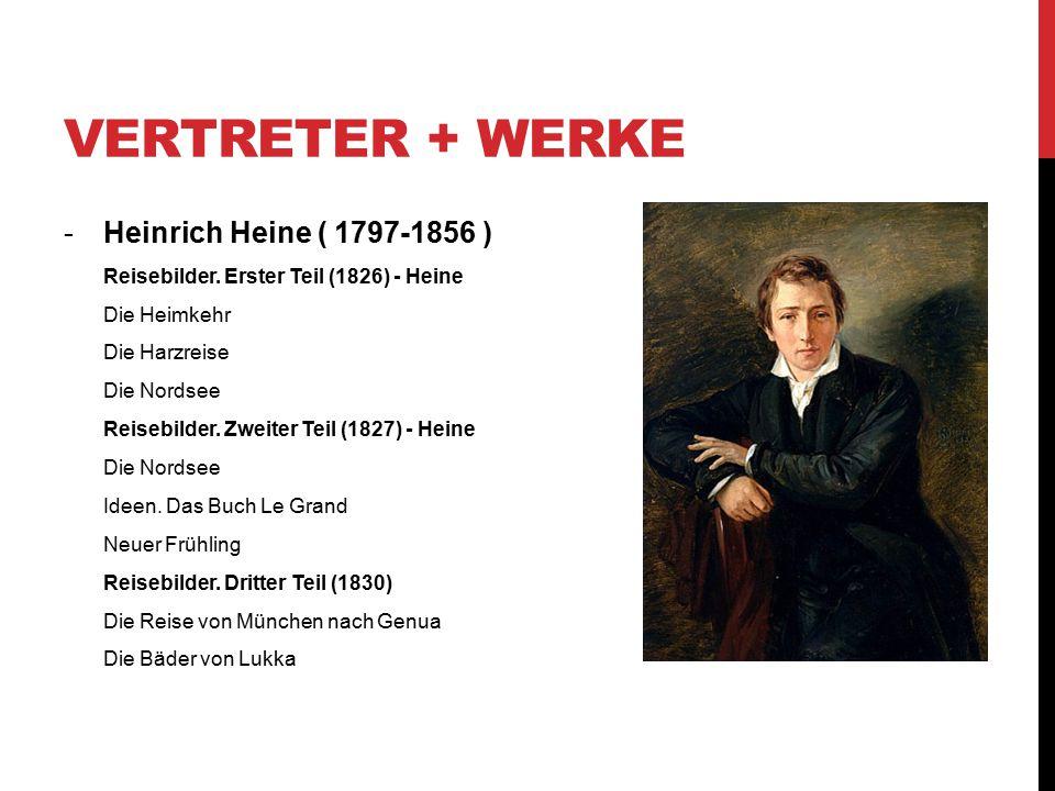 VERTRETER + WERKE -Heinrich Heine ( 1797-1856 ) Reisebilder. Erster Teil (1826) - Heine Die Heimkehr Die Harzreise Die Nordsee Reisebilder. Zweiter Te