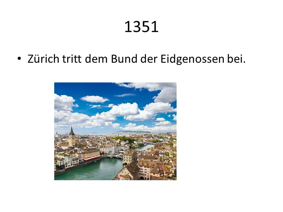 1351 Zürich tritt dem Bund der Eidgenossen bei.