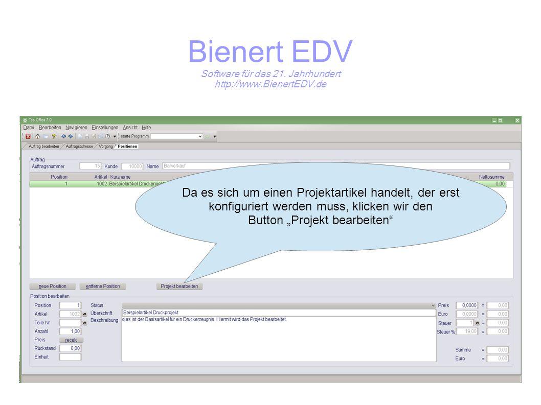 Bienert EDV Software für das 21. Jahrhundert http://www.BienertEDV.de Da es sich um einen Projektartikel handelt, der erst konfiguriert werden muss, k
