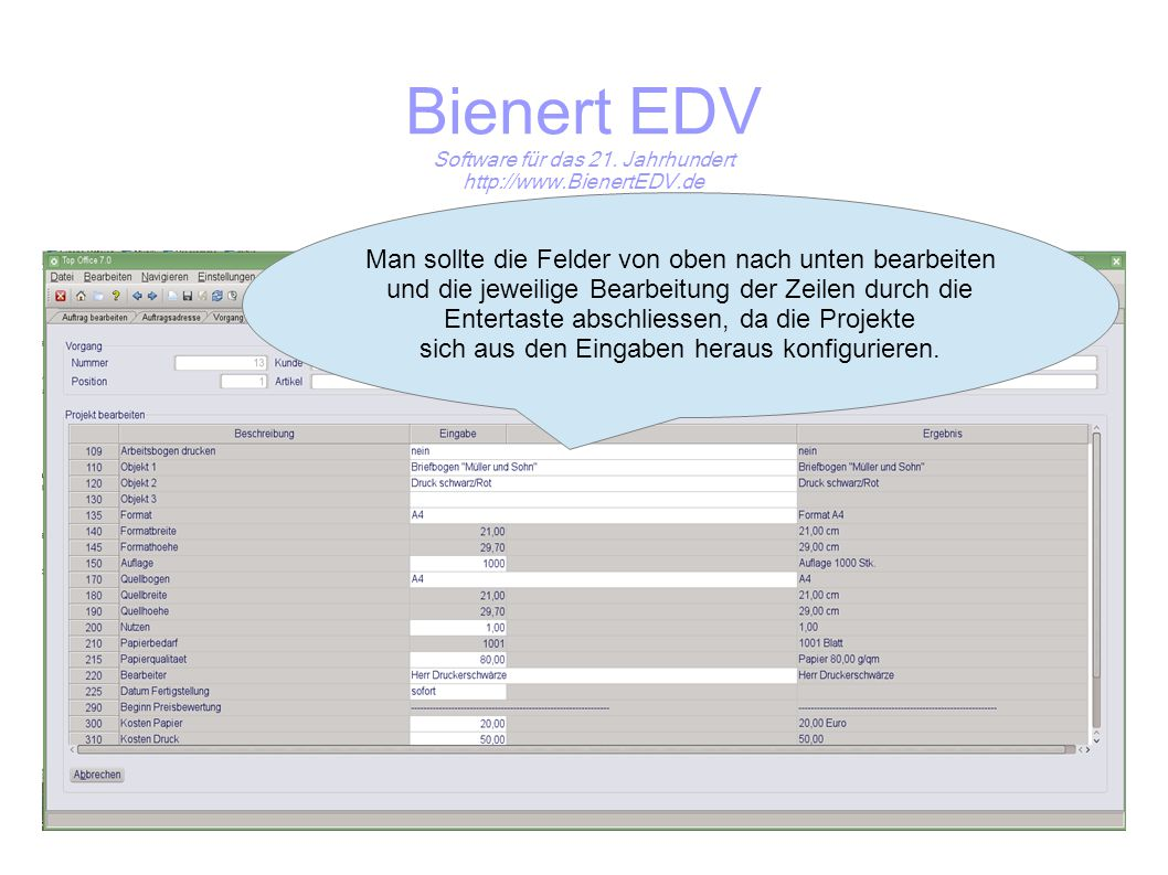 Bienert EDV Software für das 21. Jahrhundert http://www.BienertEDV.de Man sollte die Felder von oben nach unten bearbeiten und die jeweilige Bearbeitu