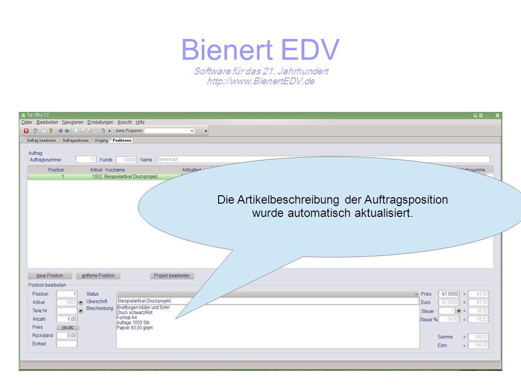 Bienert EDV Software für das 21. Jahrhundert http://www.BienertEDV.de Die Artikelbeschreibung der Auftragsposition wurde automatisch aktualisiert.