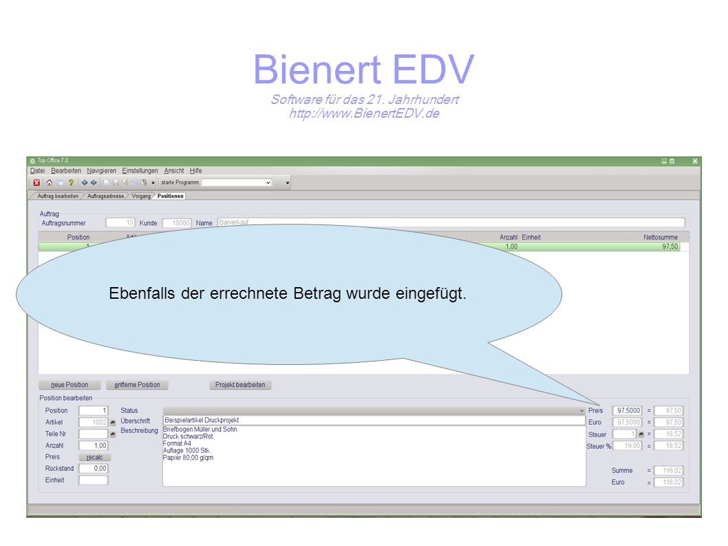 Bienert EDV Software für das 21. Jahrhundert http://www.BienertEDV.de Ebenfalls der errechnete Betrag wurde eingefügt.