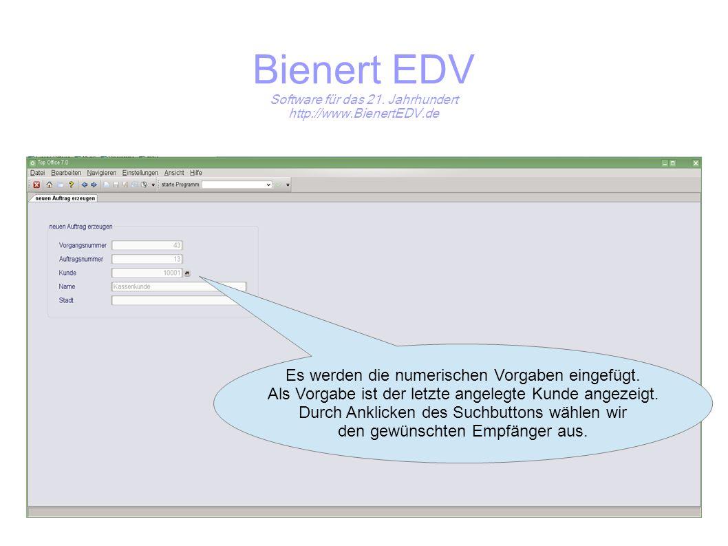 Bienert EDV Software für das 21. Jahrhundert http://www.BienertEDV.de Es werden die numerischen Vorgaben eingefügt. Als Vorgabe ist der letzte angeleg