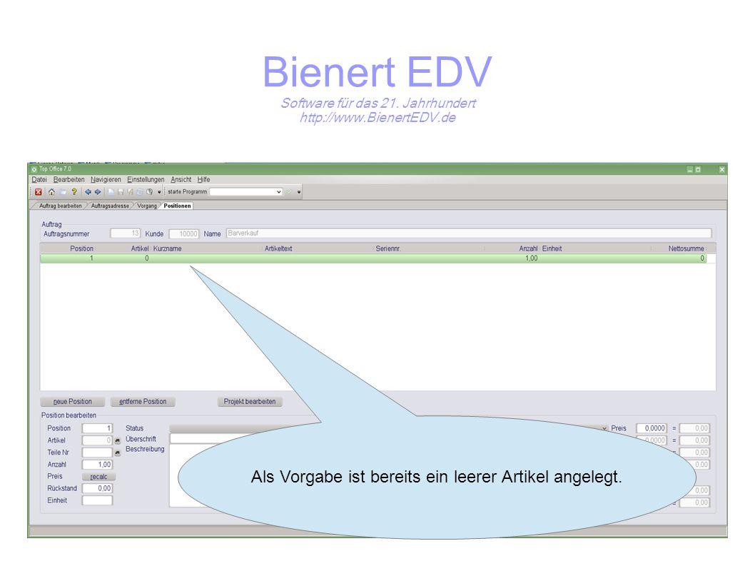 Bienert EDV Software für das 21. Jahrhundert http://www.BienertEDV.de Als Vorgabe ist bereits ein leerer Artikel angelegt.