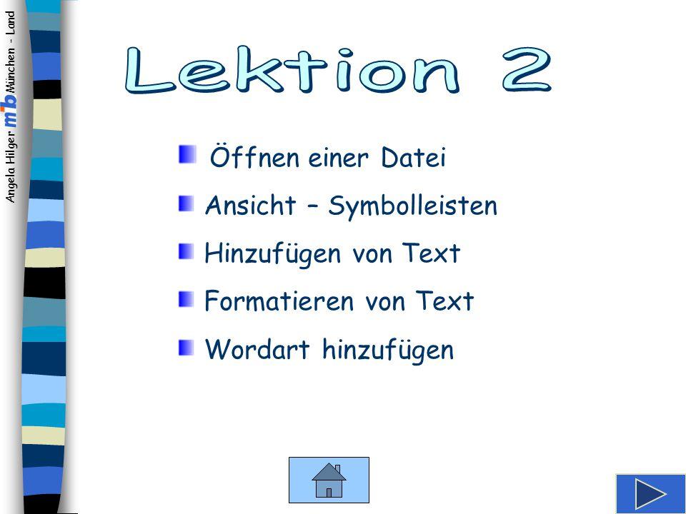Angela Hilger München - Land Lektion 2 Speichern der Datei Mit einem Klick auf das Icon öffnet sich das Fenster, in dem Sie das gewünschte Verzeichnis auswäh- len können.