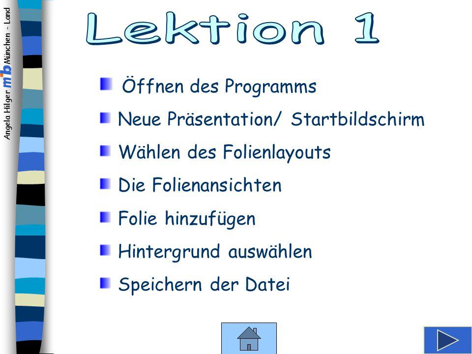 Angela Hilger München - Land Der Kurs besteht aus 4 Lektionen. Zu Beginn jeder Lektion steht ein Inhaltsverzeichnis. Ein Klick auf den Pfeil öffnet di