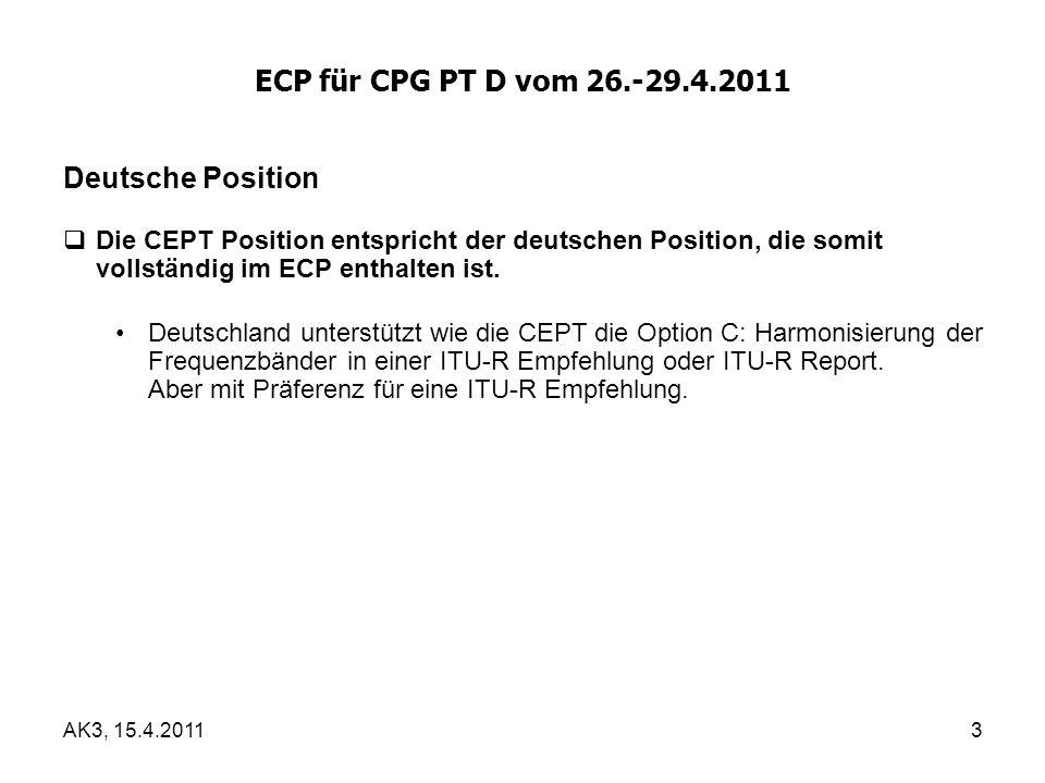 Deutsche Position  Die CEPT Position entspricht der deutschen Position, die somit vollständig im ECP enthalten ist.